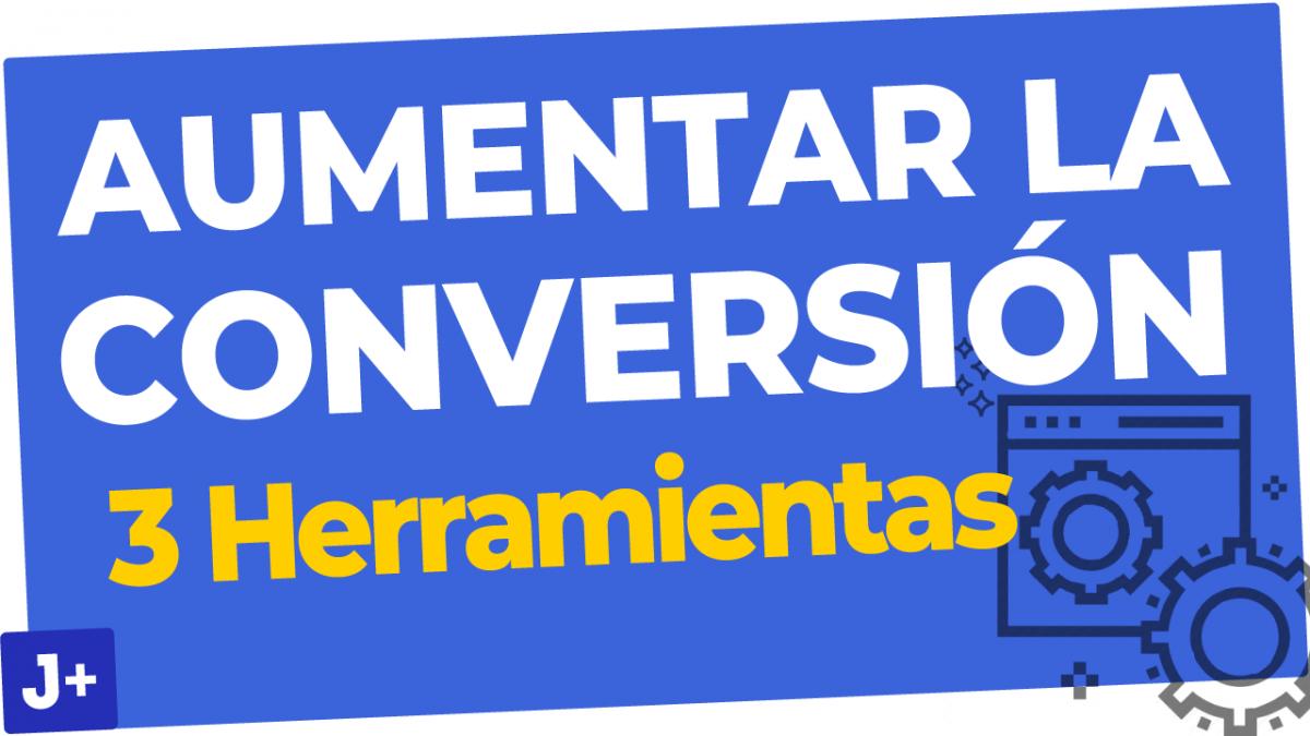 3 Herramientas para Mejorar la Conversión 🎯